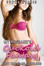 My Husband's Cuckold Fantasy First Time Bi & Cuckolding