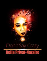 Don't Say Crazy...