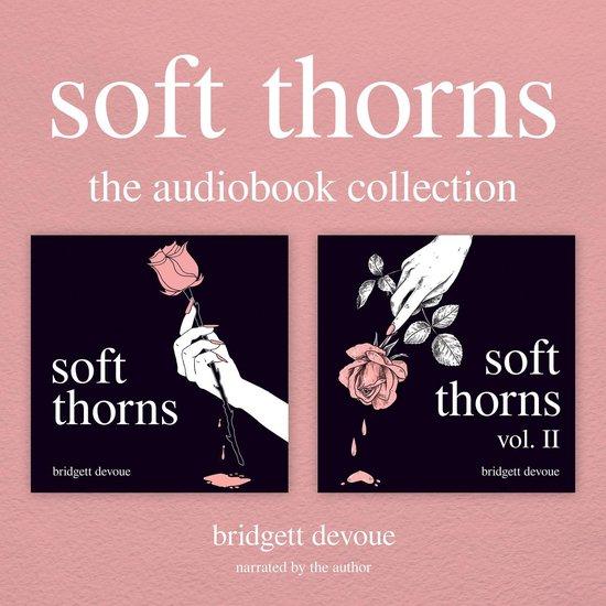 Boek cover Soft Thorns: The Audiobook Collection van Bridgett Devoue (Onbekend)