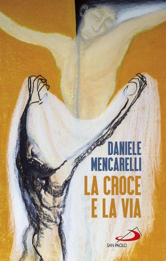 Boek cover La croce e la via van Daniele Mencarelli (Onbekend)