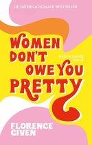 Women Don't Owe You Pretty - Nederlandse editie