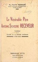 Le vénérable père Antoine-Sylvestre receveur