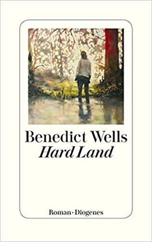 Boek cover Hard Land van Benedict Wells (Hardcover)