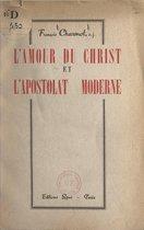 L'amour du Christ et l'apostolat moderne