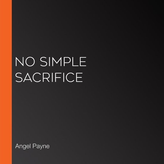 Boek cover No Simple Sacrifice van Angel Payne (Onbekend)