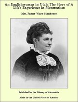 An Englishwoman in Utah: The Story of A Life's Experience in Mormonism