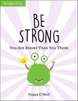 Omslag Be Strong: You Are Braver Than You Think: A Child's Guide to Boosting Self-Confidence