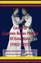 General Gustavo Rojas Pinilla El Estadista (1953-1957)