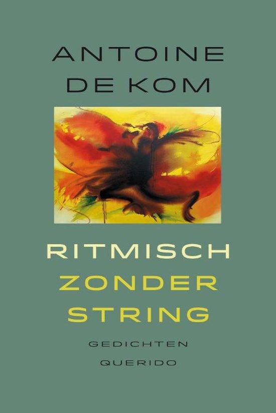 Boek cover Ritmisch zonder string van Antoine de Kom (Paperback)