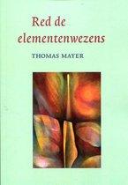 Boek cover Red de elementenwezens van Thomas Mayer