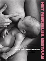 Boek cover Menselijk Bestaan, Het. De wereld van fotograaf Eddy Posthuma de Boer van Eddy Posthuma de Boer