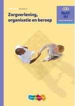 Traject V&V - Zorgverlening, organisatie en beroep niveau 4 Werkboek