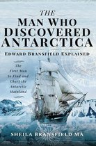 Boek cover The Man Who Discovered Antarctica van Sheila Bransfield