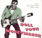 Roll Your Moneymaker