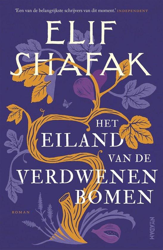 Boek cover Het eiland van de verdwenen bomen van Elif Shafak (Onbekend)