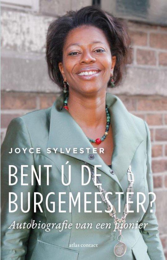 Boek cover Bent ú de burgemeester? van Joyce Sylvester (Paperback)