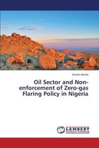 Oil Sector and Non-Enforcement of Zero-Gas Flaring Policy in Nigeria