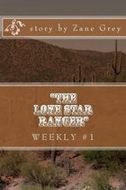 the Lone Star Ranger Weekly #1