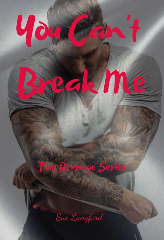 You Can't Break Me: Book 1 of the Revenge Series