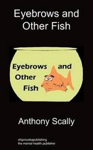 Eyebrows and Other Fish
