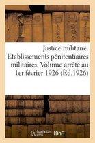 Justice militaire. Etablissements penitentiaires militaires. Texte
