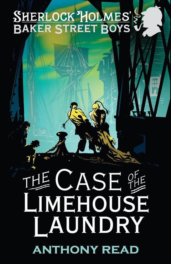 The Baker Street Boys: The Case of the Limehouse Laundry