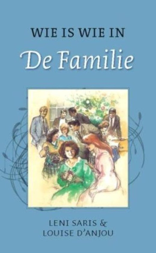 Wie is wie in de familie - Leni Saris |