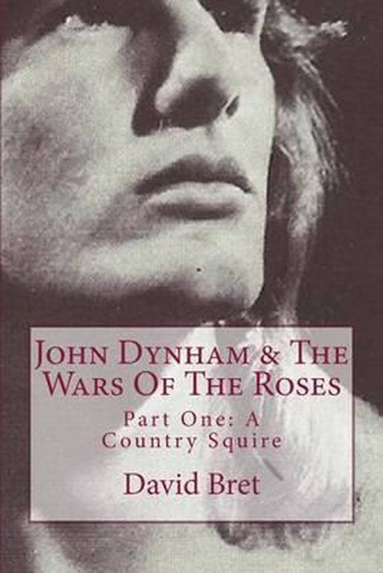 John Dynham & the Wars of the Roses