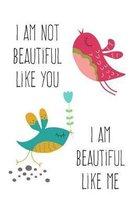 I Am Beautiful Like Me