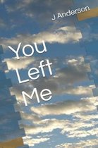 You Left Me