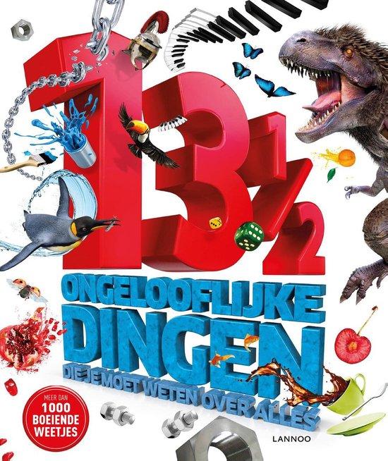 Lannoo's grote encyclopedie - 13 ½ ongelooflijke dingen die je moet weten over alles - none | Fthsonline.com