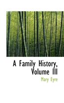 A Family History, Volume III