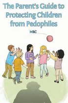 Omslag The Parent's Guide to Protecting Children from Pedophiles