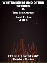 WHITE NIGHTS AND OTHER STORIES & The Financier