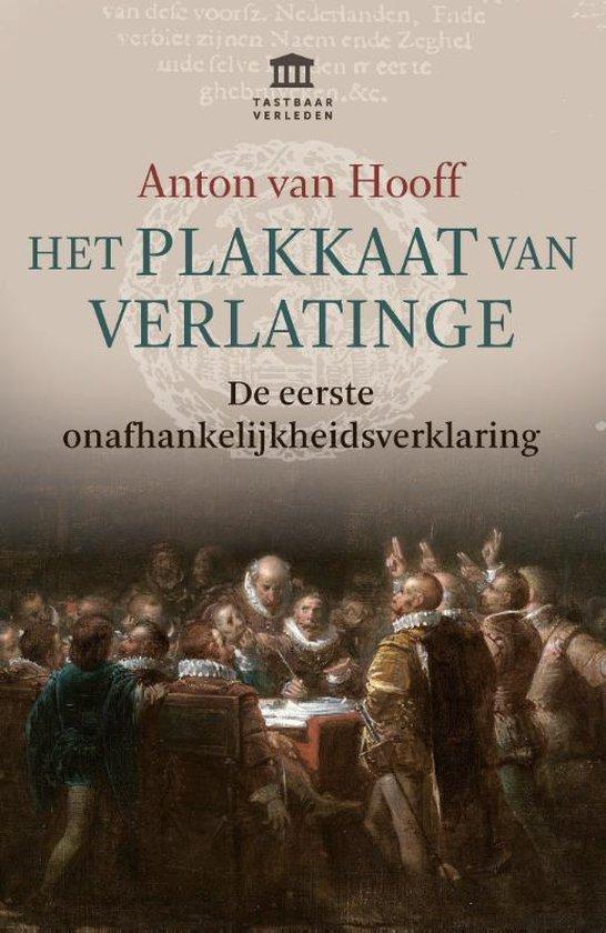 Boek cover Het Plakkaat van Verlatinge van Anton van Hooff (Paperback)