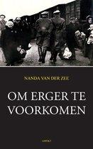 Boek cover Om erger te voorkomen van Nanda van der Zee (Paperback)