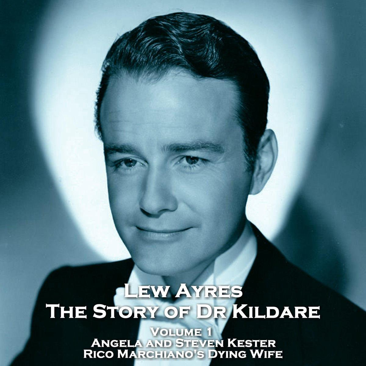 Story of Dr Kildare, The - Volume 1 - Angela and Steven Kester & Rico Marchiano's Dying Wife