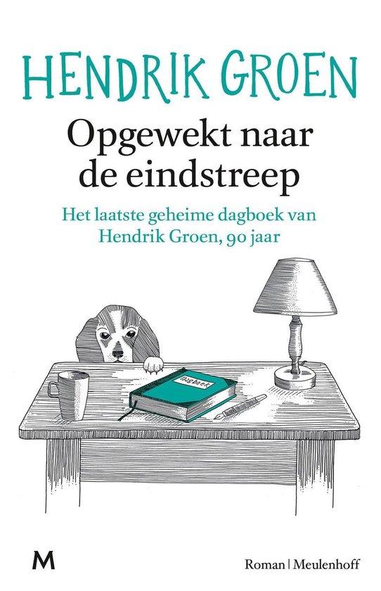 Boek cover Opgewekt naar de eindstreep van Hendrik Groen (Onbekend)