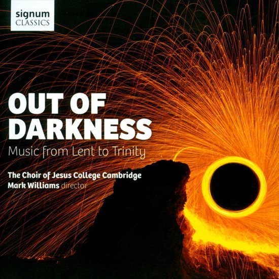 The Choir Of Jesus College Cambridge - Out Of Darkness