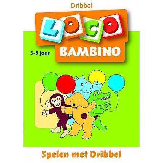 Loco Bambino - Spelen met Dribbel - none pdf epub