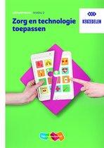 Keuzedeel Zorg en technologie toepassen niveau 2 Leerwerkboek