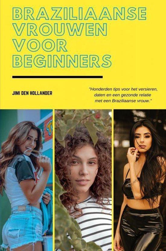 Braziliaanse vrouwen voor beginners - Jimi den Hollander |