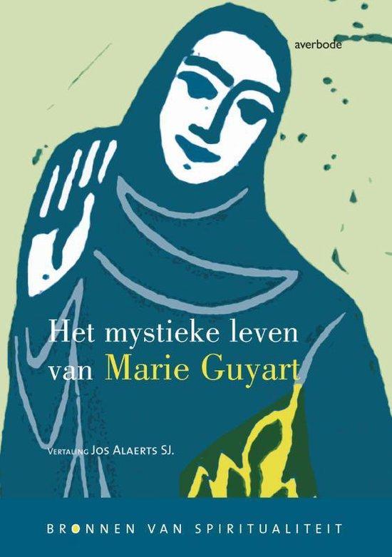 Het mystieke leven van Marie Guyart - Marie Guyart |