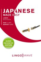 Japanese Made Easy - Lower Beginner - Part 1 of 2 - Series 1 of 3