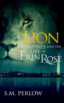 Lion (Vampires and the Life of Erin Rose - 3)