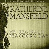 Boek cover Katherine Mansfield: Mr Reginald Peacocks Day van Katherine Mansfield