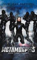 Metamorphs 3: Fallout