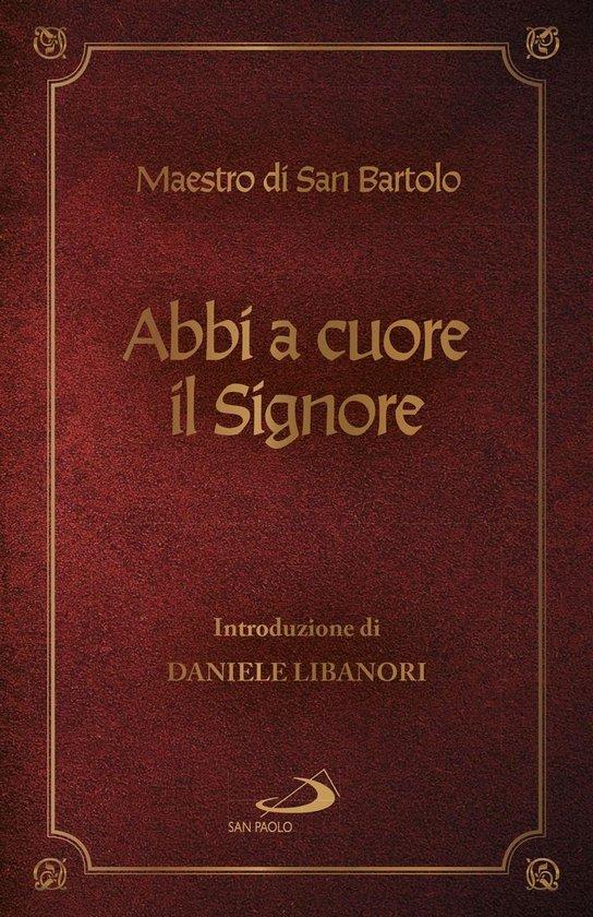 Boek cover Abbi a cuore il Signore van Maestro di San Bartolo (Onbekend)