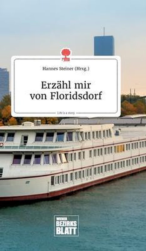 Erzahl mir von Floridsdorf. Life is a Story - story.one