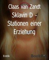 Sklavin D - Stationen einer Erziehung